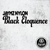 Black Eloquence by Jaymz Nylon