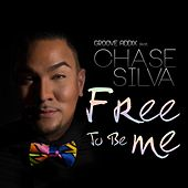 Free To Be Me (feat. Chase Silva) by Groove Addix