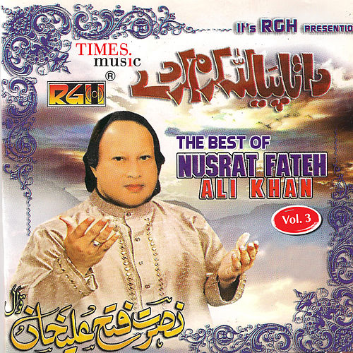 The Best of Nusrat Fateh Ali Khan, Vol. 3 by Nusrat Fateh Ali Khan