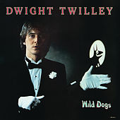 Wild Dogs by Dwight Twilley