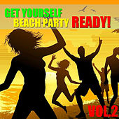 Get Yourself Beach Party Ready! Vol.2 by Various Artists