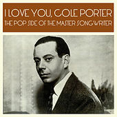 I Love You, Cole Porter: The Pop Side of the Master Songwriter von Various Artists