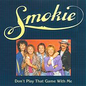 Don't Play That Game With Me by Smokie