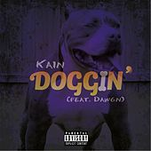 Doggin (feat. Dawgn) by Kain