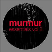 Murmur Essentials Vol 2 by Various Artists