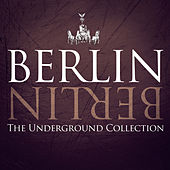 Berlin Berlin, Vol. 20 - The Underground Collection by Various Artists