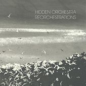Hidden Orchestra - Reorchestrations by Various Artists