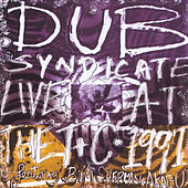Live At The Town & Country Club April 1991 by Dub Syndicate