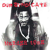 Murder Tone by Dub Syndicate