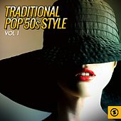 Traditional Pop 50s Style, Vol. 1 by Various Artists