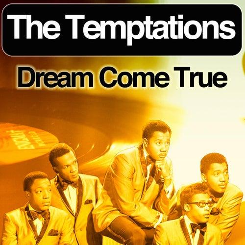 Dream Come True von The Temptations