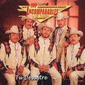 Tu Desastre by Los Incomparables De Tijuana