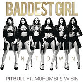 Baddest Girl in Town by Pitbull