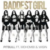 Baddest Girl in Town by Pitbull