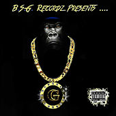 B.S.G. Recordz Presents: G by Dan