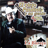 La Baraja by El Viejo Paulino Y Su Gente Julian Garza