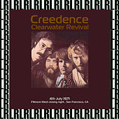 Fillmore West Closing Night, San Francisco CA. July 4th, 1971 (Remastered) [Live FM Radio Broadcasting] von Creedence Clearwater Revival