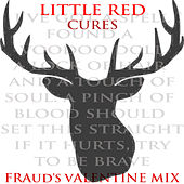Cures (Fraud's Valentine Mix) - Single by Little Red
