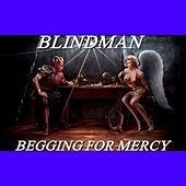 Begging for Mercy by Blindman