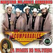 Nuestro Mejores Corridos La Imagin De Malverde by Los Incomparables De Tijuana