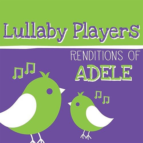Lullaby Players Renditions of Adele by Lullaby Players