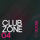 Club Zone - House, Vol. 4 by Various Artists
