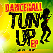 Dancehall Tun Up - EP by Various Artists