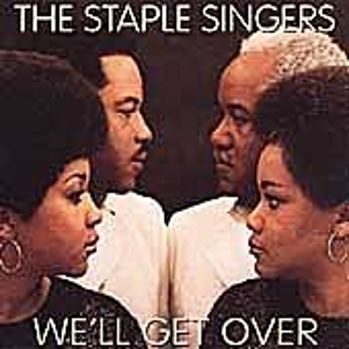 We'll Get Over by The Staple Singers