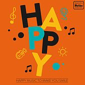 Happy (Happy Music to Make You Smile) von Various Artists