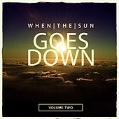 When the Sun Goes Down, Vol. 2 (Deep House Essentials) by Various Artists