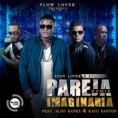 Pareja Imaginaria (Remix) [feat. Kemzo, Aldo Ranks & Kafu Banton] by Eddy Lover