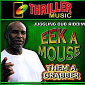 Them a Grabber by Eek-A-Mouse