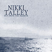 Out from the Harbor by Nikki Talley