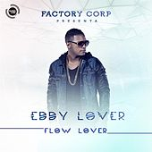 Flow Lover by Eddy Lover