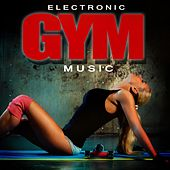 Electronic Gym Music by Various Artists