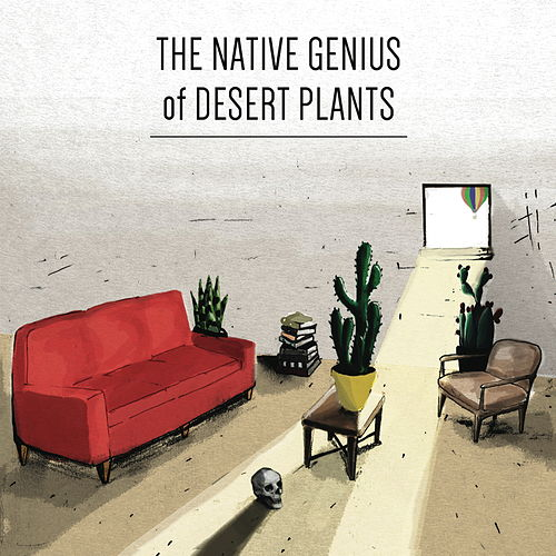 The Native Genius of Desert Plants (Deluxe) by Tyler Lyle