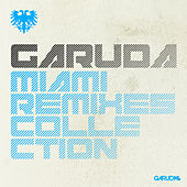 Garuda: Miami Remixes Collection by Various Artists