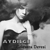 Gelevera Deresi by Aydilge