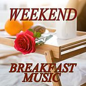 Weekend Breakfast Music by Various Artists