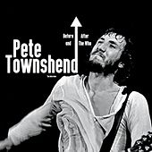 Before And After The Who by Pete Townshend