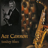 Sunday Blues by Ace Cannon