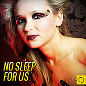 No Sleep for Us by Various Artists