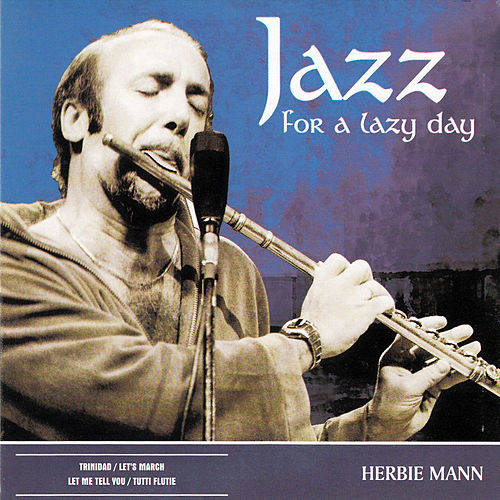 Jazz for a Lazy Day by Herbie Mann