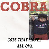 Gots That Money All Ova von Cobra