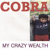My Crazy Wealth von Cobra
