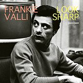 Look Sharp by Frankie Valli