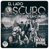 El Lado Oscuro De La Cumbia by Fievre Looka