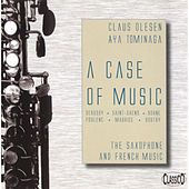 A Case of Music: The Saxophone and French Music by Claus Olesen