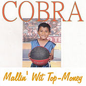 Mallin' Wit Top-Money von Cobra