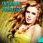 Entertain Your Legs! by Various Artists